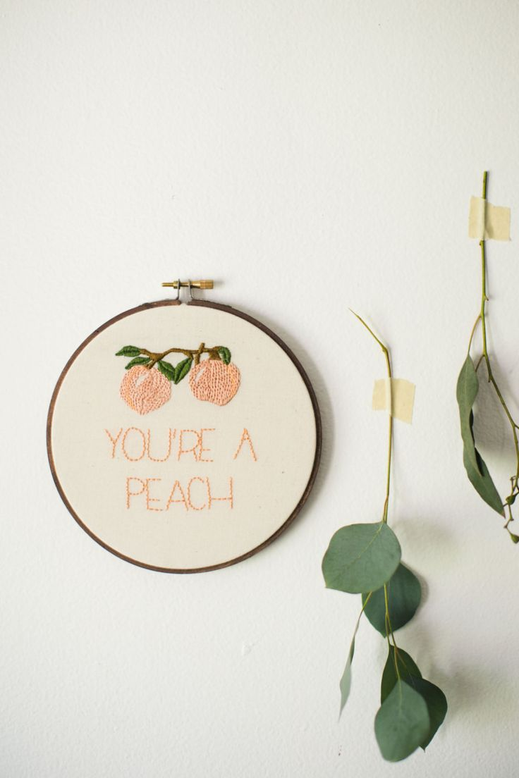 You're a Peach   Hand Embroidery Hoop Art