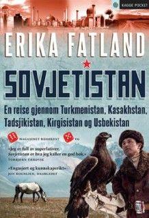 Sovjetistan av Erika Fatland (Heftet)