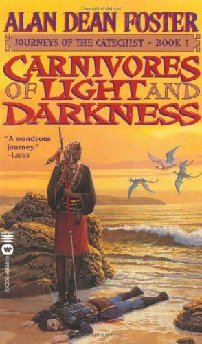 Carnivores of Light and Darkness (Journeys of the Catechist) by Alan Dean Foster
