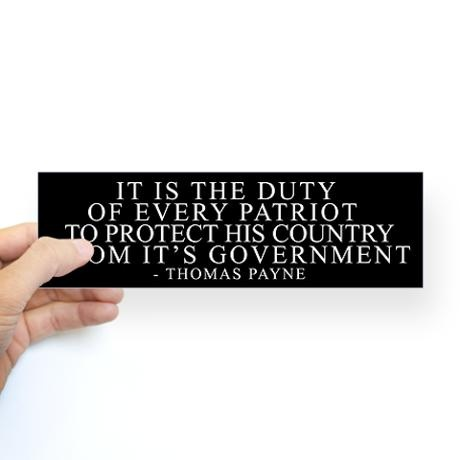 It is the duty of every patriot to protect his country from it's government.