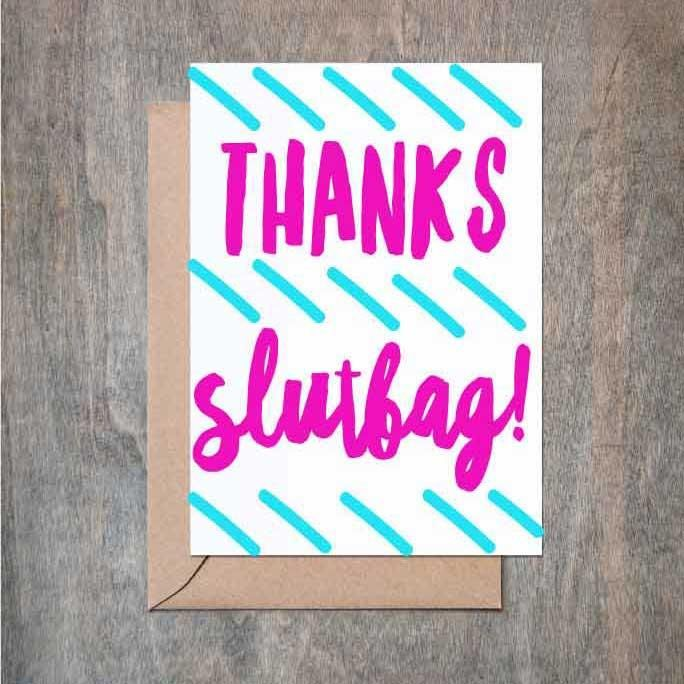 Thanks Slutbag Card. Funny Thank You card. Funny Friend Card. Thank You card. Thank You Cards. Thank You Gift. Friendship. Friend. Mature.