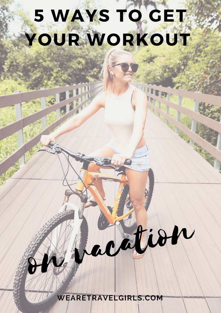 5 WAYS TO GET YOUR WORKOUT IN WHILE ON VACATION: As a fitness and travel influencer, I'm always up for an adventure, but I also want to stay fit and healthy while I'm traveling around the world! So I have put together my top 5 simple ways to get your workout in while on vacation. By Rebecca Louise for WeAreTravelGirls.com