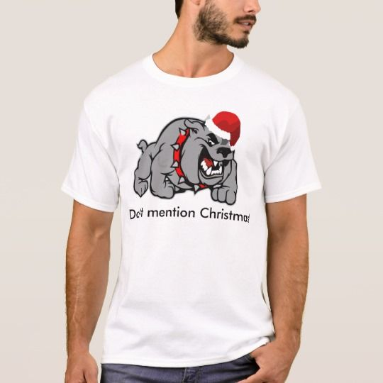 Don't Mention Christmas Bulldog Shirt
