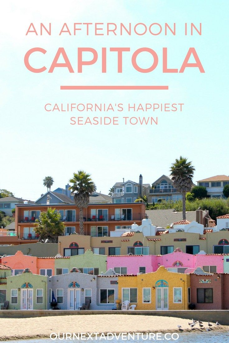 Charming Capitola: an afternoon in california's happiest seaside town | ournextadventure.co