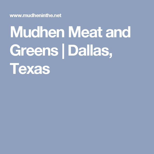 Mudhen Meat and Greens | Dallas, Texas