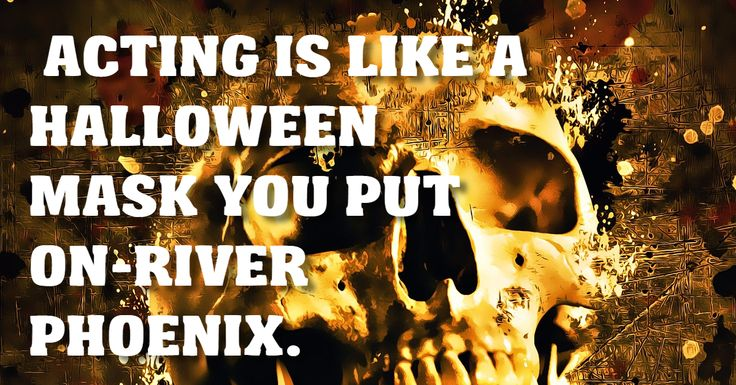 Halloween makes you an actor with mask on. http://tracklix.com/a41e halloween quotes | halloween quotes and sayings | halloween quotes humor | halloween quotes funny | halloween quotes and sayings scary | Halloween Quotes Messages Poems | Halloween Quotes | Halloween Quotes |