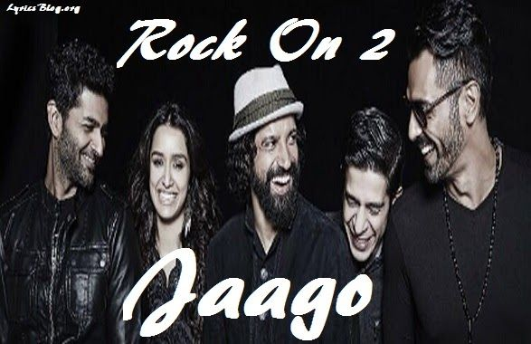 Song - Jaago  Movie - Rock On 2  Singer - Farhan Akhtar | Siddharth Mahadevan…