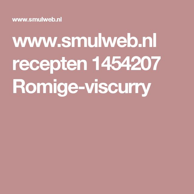 www.smulweb.nl recepten 1454207 Romige-viscurry