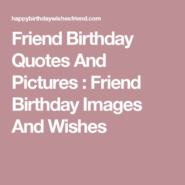 25+ Best Friends Birthday Quotes On Pinterest