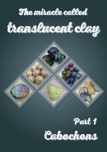 "The Miracle called ""Translucent clay"", tutorial, cabochons, faux opals, beads, techniques, jewelry, art, handmade, polymer clay, pendants by 1000and1 on Etsy"