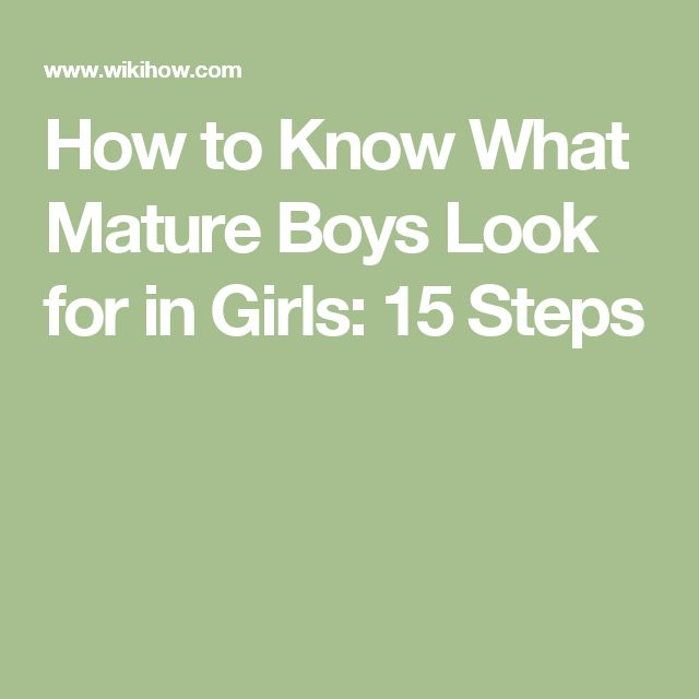 How to Know What Mature Boys Look for in Girls: 15 Steps