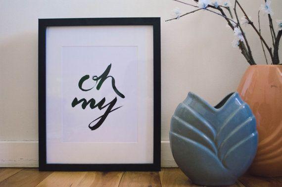 Oh my  PRINT by MelindaKingsland on Etsy typography, hand lettering, print, ink, brush