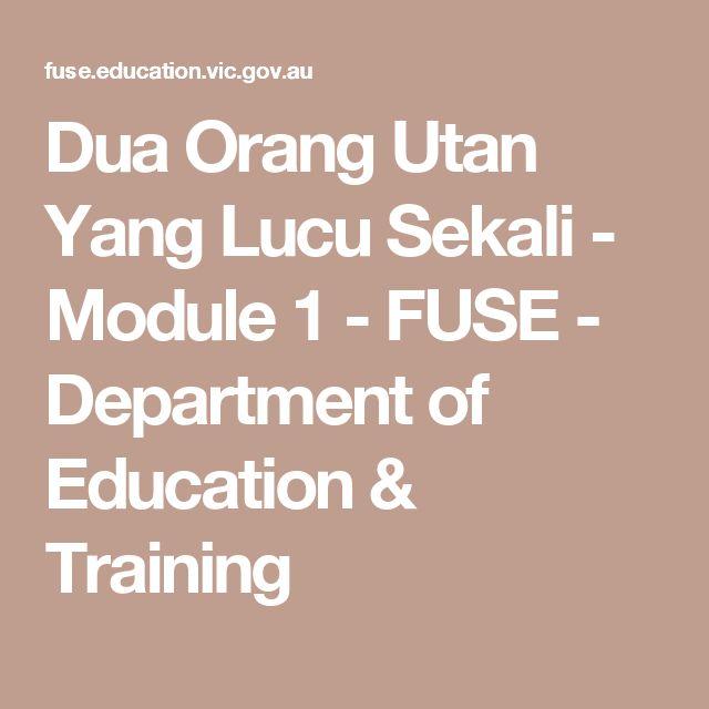 Dua Orang Utan Yang Lucu Sekali - Module 1 - FUSE - Department of Education & Training