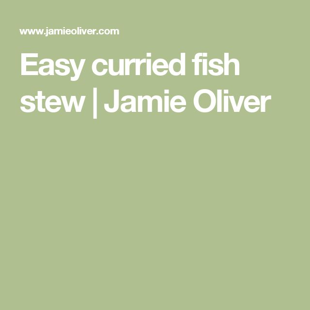 Easy curried fish stew | Jamie Oliver