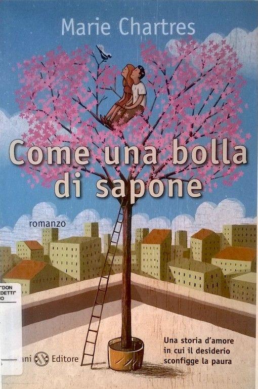 Come una bolla di sapone / Marie Chartres – Salani, 2011 su www.giovaniadulti.it