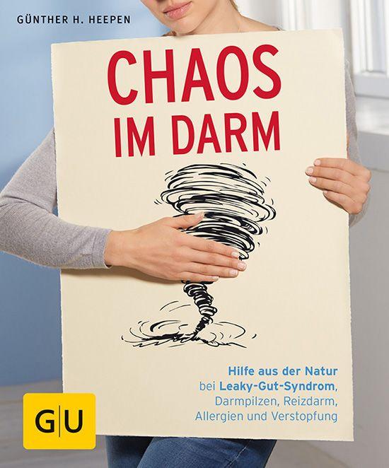 ## Chaos im Darm: Hilfe aus der Natur bei Leaky-Gut-Syndrom, Darmpilzen, Reizdarm, Allergien und Verstopfung (GU Ratgeber Gesundheit)