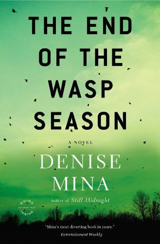 The End of the Wasp Season: A Novel (Alex Morrow) by Denise Mina, http://www.amazon.com/dp/B004QZ9PG0/ref=cm_sw_r_pi_dp_mxW7rb1EJBZ5Z