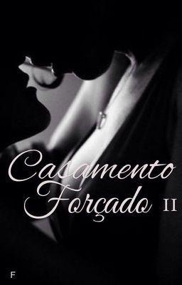 Casamento Forçado II (no Wattpad) http://my.w.tt/UiNb/yV2Yreohwu #romance #Romance #amreading #books #wattpad