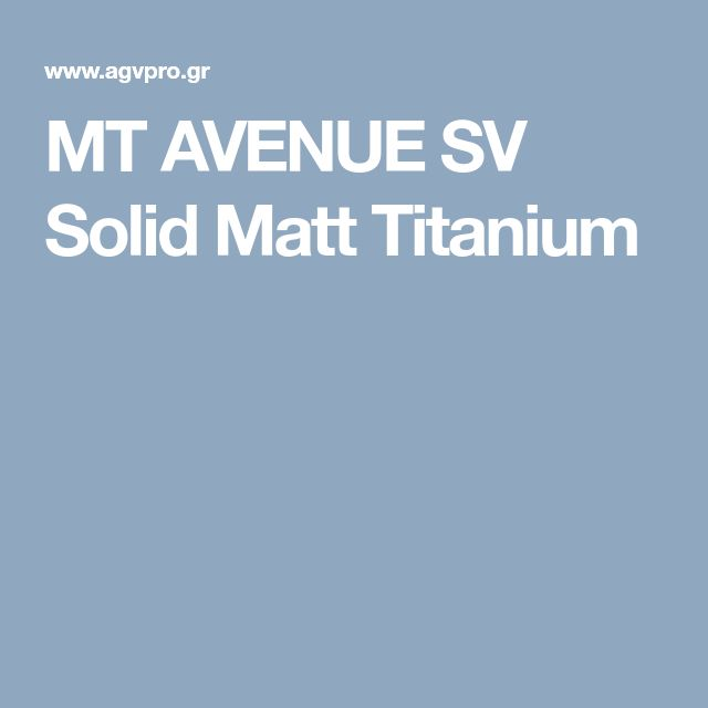 MT AVENUE SV Solid Matt Titanium