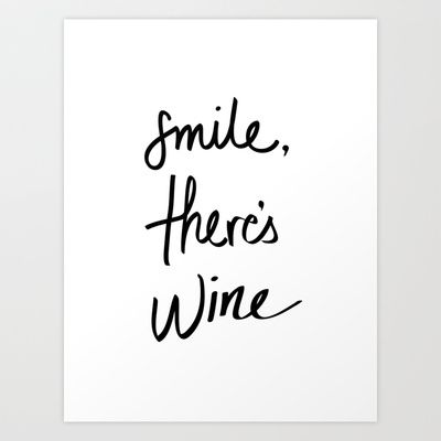 Smile - Wine Art Print by Note to Self: The Print Shop - $18.00