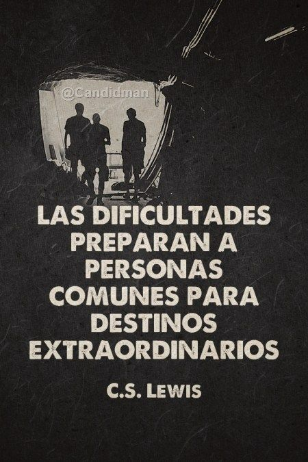 """""""Las #Dificultades preparan a personas comunes para #Destinos extraordinarios""""."""