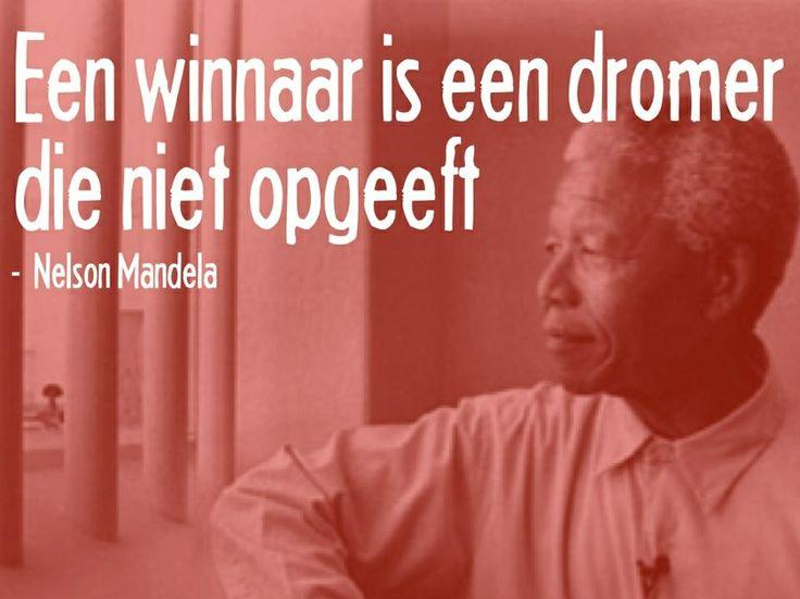 De winnaar is een dromer die niet opgeeft | Nelson Mandela
