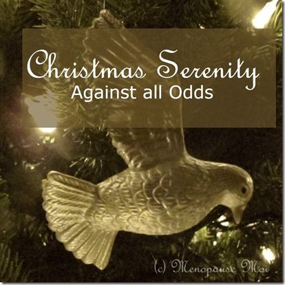 Christmas Serenity Against all Odds