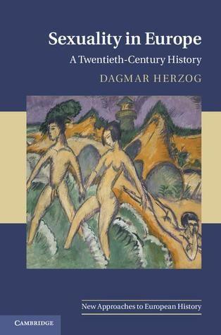 Historia de la sexualidad en Europa que rehúye generalizaciones huecas y presta…
