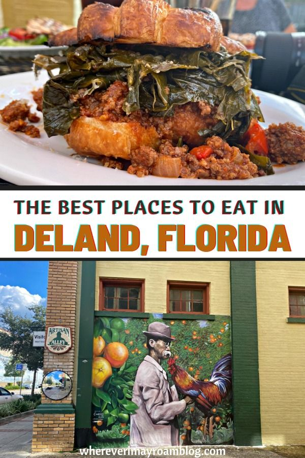 Where To Eat In Deland And Nearby Areas Wherever I May Roam Travel Blog Places To Eat Best Places To Eat Florida Food