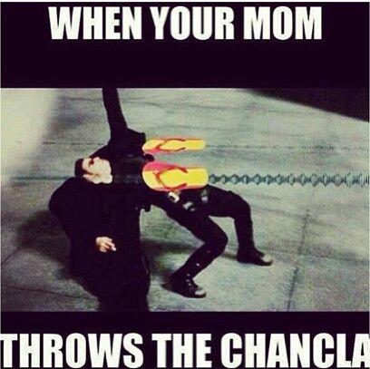 Beware of the chancleta lol