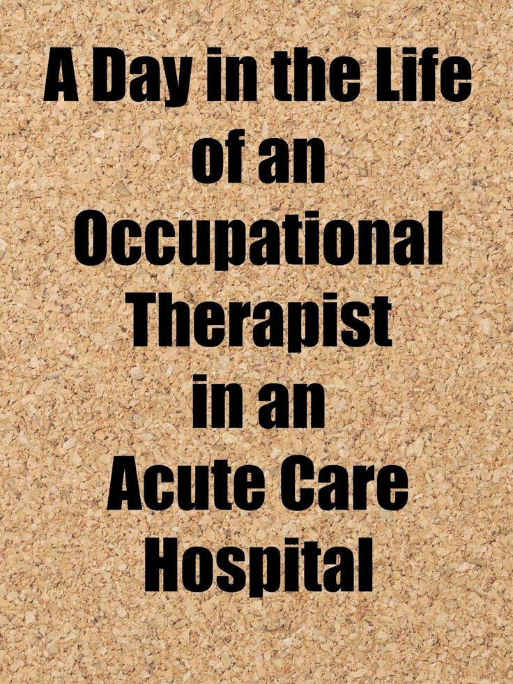 OT Cafe: A Day in the Life of an Acute Care occupational therapist #OTMonth