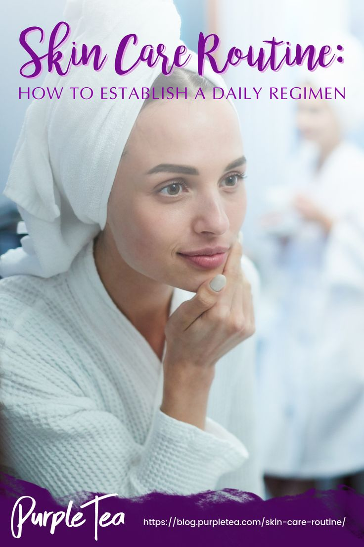 Skin Care Routine: How To Establish A Daily Regimen