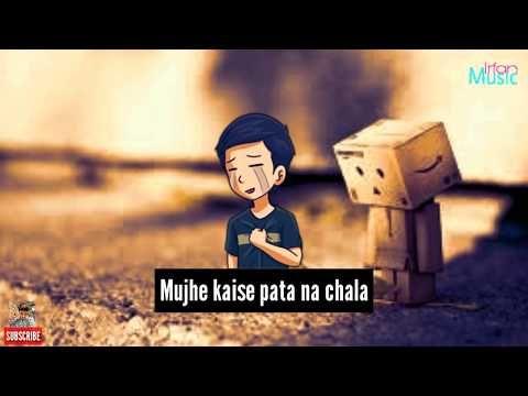 Mujhe Kaise Pata Na Chala Love Song Whatsapp Status Sad Status Love Song Irfan Music Youtube Songs Love Songs Music Videos