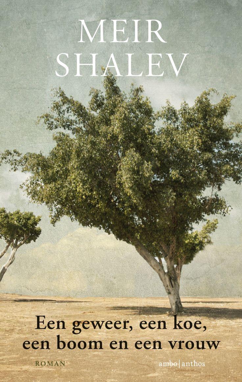 4/52 Een geweer, een koe, een boom en een vrouw - Meir Shalev Wat een boek! Geweldig!❤️