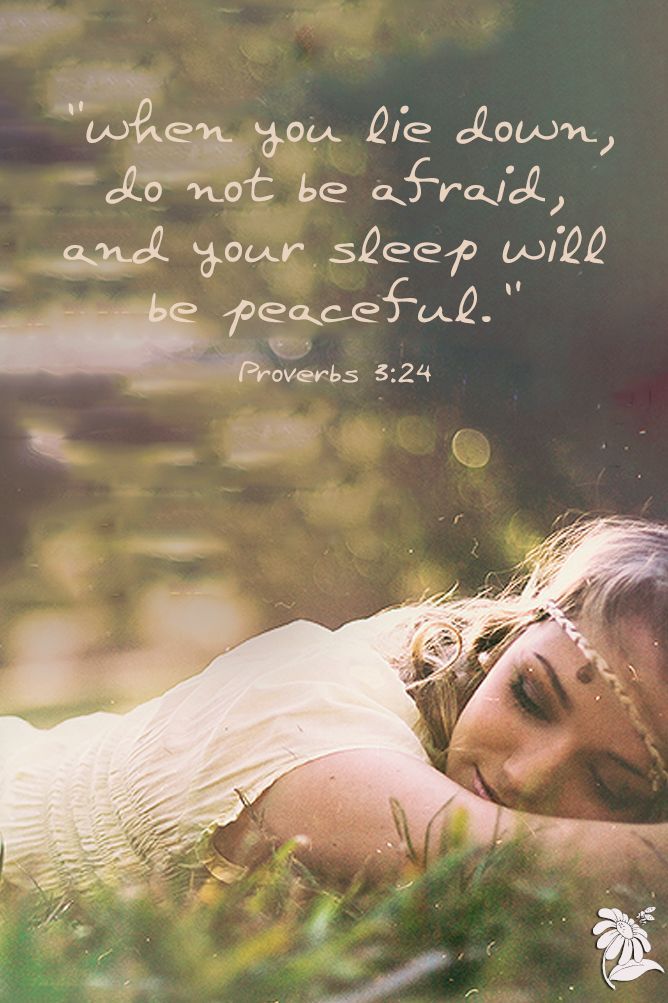 """Take comfort in knowing that even in the very midst of trials and turmoil God promise that we can be at rest. Proverbs 3:24 """"When you lie down, you will not be afraid; when you lie down, your sleep will be sweet!"""""""