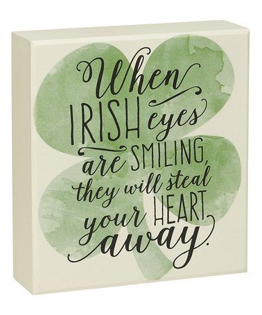 Look what I found on #zulily! 'Irish Eyes Are Smiling' Watercolor Box Sign by Collins #zulilyfinds