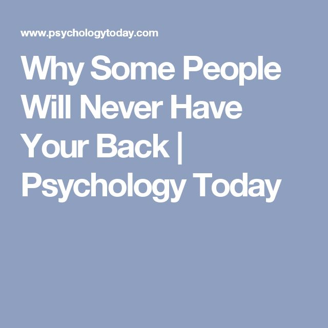 Why Some People Will Never Have Your Back | Psychology Today