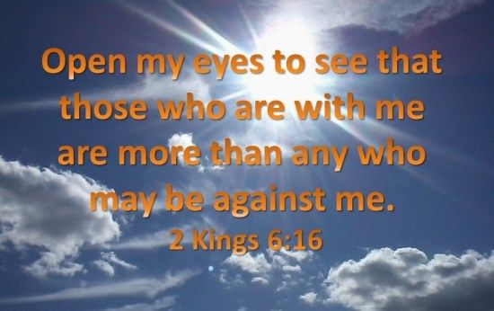 Those who are with me are more than those who may be against me.