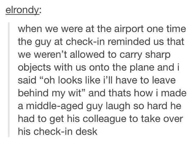 I'm totally saying this on my next flight (tumblr, funny, tumblr text posts)