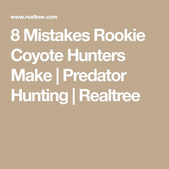 8 Mistakes Rookie Coyote Hunters Make | Predator Hunting | Realtree