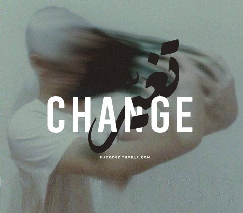 """#1 Tumblr's Source For Arabic Typography Quotes — """"change."""" - ©MJCODEZ"""