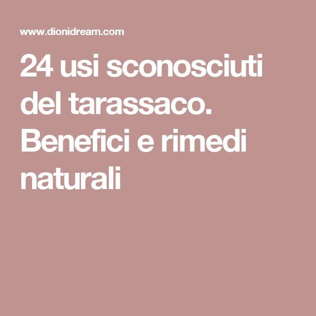 24 usi sconosciuti del tarassaco. Benefici e rimedi naturali