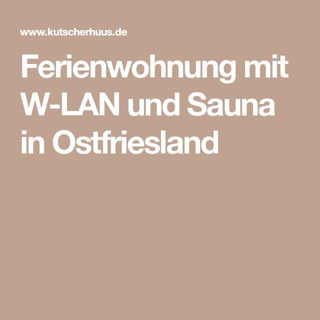 Ferienwohnung mit W-LAN und Sauna in Ostfriesland