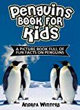 Free Kindle Book -   Penguins! A Penguin Book for Kids - With Fun Facts & Amazing Pictures on the Different Penguin Species, Their Habitat, Types of Food & More! (Animals & Birds)