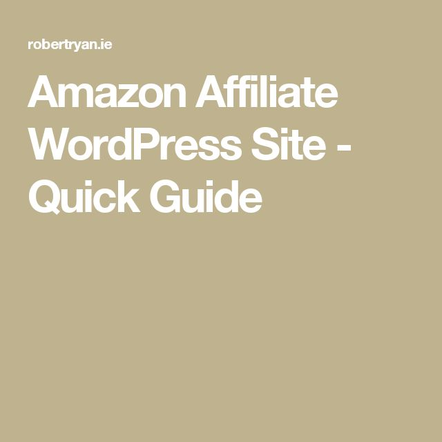 Amazon Affiliate WordPress Site - Quick Guide