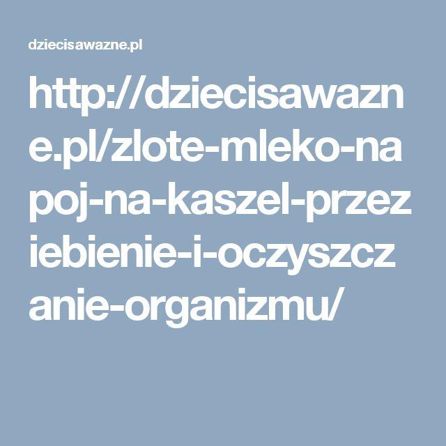 http://dziecisawazne.pl/zlote-mleko-napoj-na-kaszel-przeziebienie-i-oczyszczanie-organizmu/
