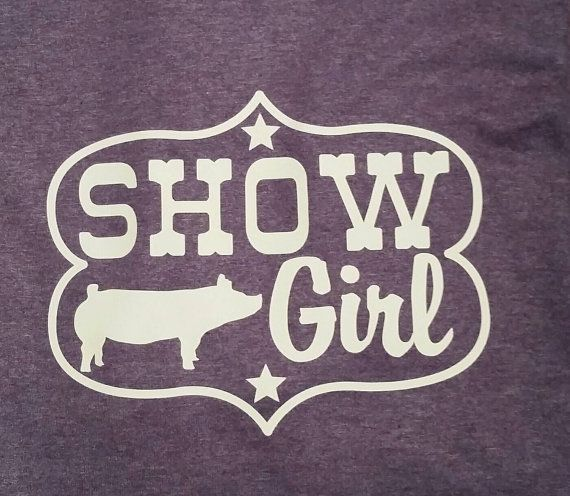 Hey, I found this really awesome Etsy listing at https://www.etsy.com/listing/279655992/livestock-show-girl-shirt-show-girl