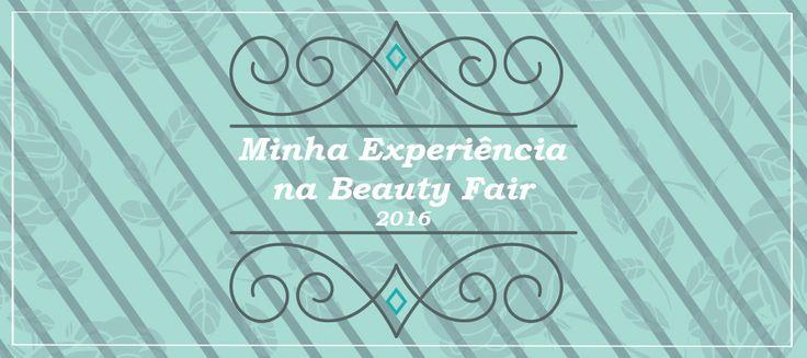Olá pessoal, tudo bem? Pra quem não sabe aconteceu a semana passada a Beauty Fair 2016,a maior feira da beleza das Américas e eu e minha mãefomos no dia 12 (segunda – feira), á convite da …