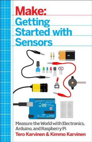 Getting Started with Sensors: Measure the World with Electronics, Arduino, and Raspberry Pi by Kimmo Karvinen et al., http://www.amazon.com/dp/1449367089/ref=cm_sw_r_pi_dp_P8wVtb0HZVS8T