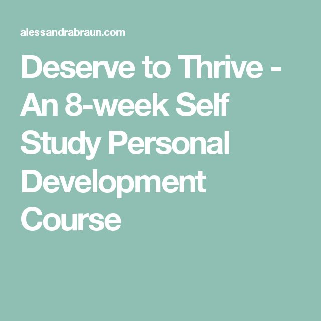 Deserve to Thrive - An 8-week Self Study Personal Development Course